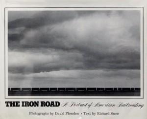 Iron Road A Portrait of American Railroading plowden book