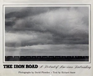 Iron Road A Portrait of American Railroading plowden book
