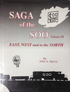 Saga of the Soo Volume III East, West and to the North