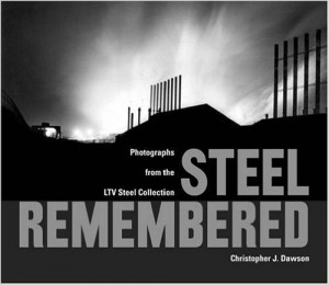 Steel Remembered Photos from the LTV Steel Collection book