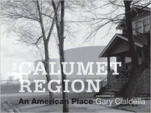 The Calumet Region An American Place