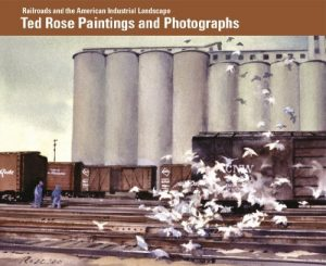 Railroads-and-the-American-Industrial-Landscape-Ted-Rose-Paintings-and-Photographs-cover