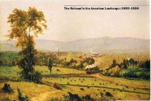 The-Railroad-in-the-American-Landscape-1850-1950-cover